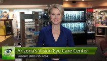 Arizona's Vision Eye Care Center Phoenix         Amazing         5 Star Review by Nancy H. in Ahwatukee