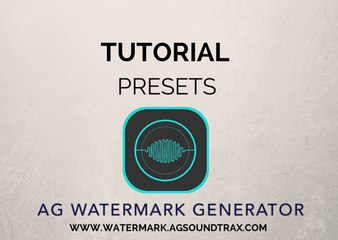 AG AUDIO WATERMARK GENERATOR  TUTORIAL - Presets