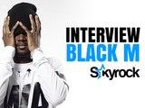 Black M L'interview [Skyrock.com]