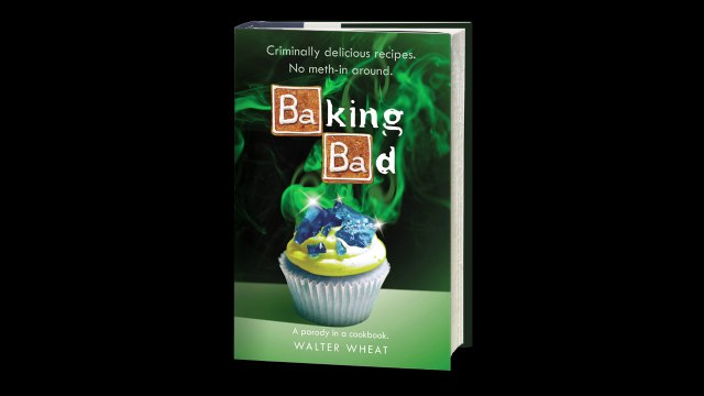 Baking Bad: A Parody in a Cookbook by Walter Wheat