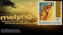 Lhasa Meditation Orchestra - Good Morning Lhasa