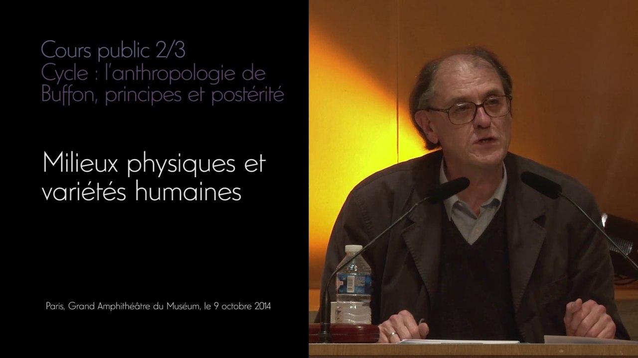 Milieux physiques et variétés humaines (cycle L'anthropologie de Buffon - principes et postérité 2/2)