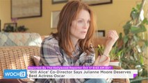 'Still Alice' Co-Director Says Julianne Moore Deserves Best Actress Oscar