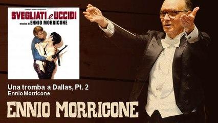 Ennio Morricone - Una tromba a Dallas, Pt. 2
