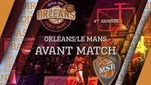 Avant-Match - J04 - Orléans reçoit Le Mans Sarthe Basket