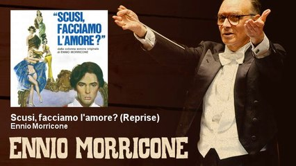 Ennio Morricone - Scusi, facciamo l'amore? - Reprise