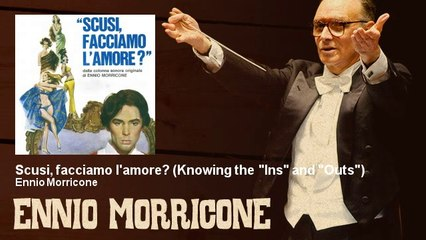"""Ennio Morricone - Scusi, facciamo l'amore? - Knowing the """"Ins"""" and """"Outs"""""""