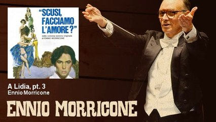 Ennio Morricone - A Lidia, pt. 3