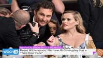 "Reese Witherspoon: Matthew McConaughey Has A ""Two-Hour Face"""