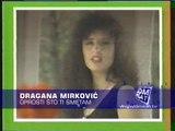 Dragana Mirkovic - Oprosti sto ti smetam