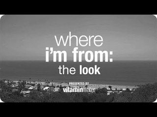 The Look - Where I'm From, Presented By vitaminwater®