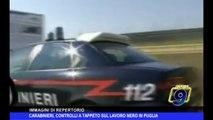 CARABINIERI | Controlli a tappeto sul lavoro nero in Puglia