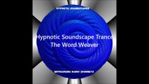 The Word Weaver -- Hypnotic Soundscapes Hypnotic Trance