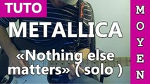 Metallica - Nothing else matters (solo) - Cours Guitare