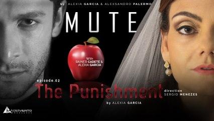 """MUTE - """"THE PUNISHMENT"""" / """"O CASTIGO"""" Ep. 02"""
