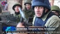 Actorul rus, Mihail Porecenkov, este cercetat penal în Ucraina. Artistul este acuzat că a deschis focul, alături de separatiştii proruşi în luptele care s-au dat ieri, pentru acapararea aeroportului din Doneţk