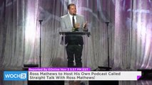 Ross Mathews to Host His Own Podcast Called Straight Talk With Ross Mathews!