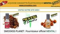 Liquides Mental Cigarette Électronique   www.smookiss.com