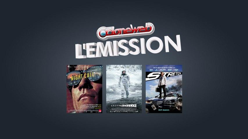 CloneWeb L'Emission n°43 : Interstellar, Nightcall, Stretch