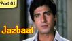 Jazbaat - Part 01/11 - Bollywood Blockbuster Romantic Movie - Raj Babbar, Zarina Wahab