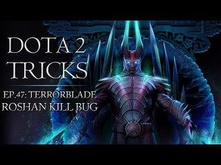 Dota 2 Tricks - Terrorblade Roshan Kill Bug