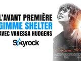 Skyrock.com à l'avant première de GIMME SHELTER avec Vanessa Hudgens