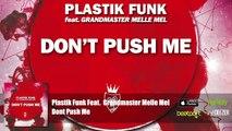 Plastik Funk Feat.  Grandmaster Melle Mel - Dont Push Me (Official Audio)