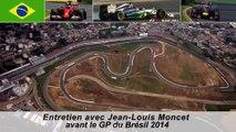 Entretien avec Jean-Louis Moncet avant le Grand Prix du Brésil 2014