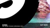 DVBBS - We Were Young (Original Mix)