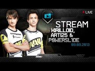 Stream VOD - Kirilloid, Arti25 &  P0WERSL1DE - 9/9/13