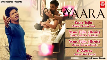 Yaara Jukebox Full Songs | Shaan | Sahil Rayyan | Sam | Anaya Abraham| Mallika Rajput