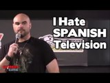 Stand Up Comedy By Yamil Piedra - I Hate Spanish Television
