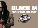 """Black M """"On s'fait du mal"""" en live dans Planète Rap !"""