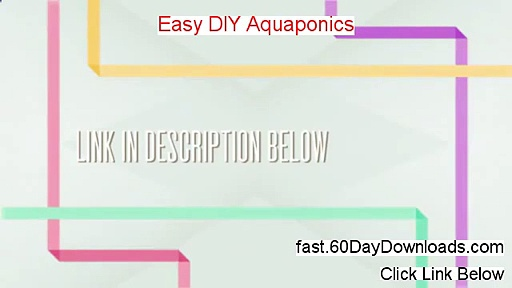 Easy DIY Aquaponics Review and Risk Free Access (Access Today)