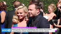 Newlyweds Donnie Wahlberg and Jenny McCarthy Land Reality Show Named Donnie Loves Jenny