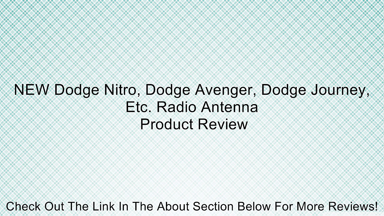 NEW Dodge Nitro, Dodge Avenger, Dodge Journey, Etc. Radio Antenna Review