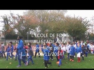L'ECOLE DE FOOT AU STADE AMV (première partie) 08/11/2014
