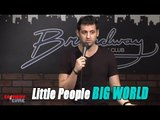 Stand Up Comedy by Josh Accardo - Little People, Big World
