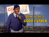 Stand Up Comedy by Kyle Erby - How to be a Good Father