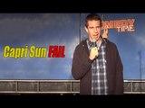 Stand Up Comedy by Josh Wade - Capri Sun Fail