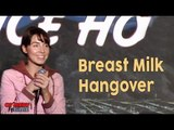 Stand Up Comedy by Whitney Cummings - Breast Milk Hangover