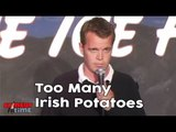 Stand Up Comedy by Patrick Keane - Too Many Irish Potatoes!