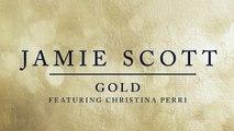 Jamie Scott - Gold (Audio) ft. Christina Perri