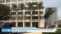 Pimco Total Return Fund Decreases U.S. Government Holdings in October