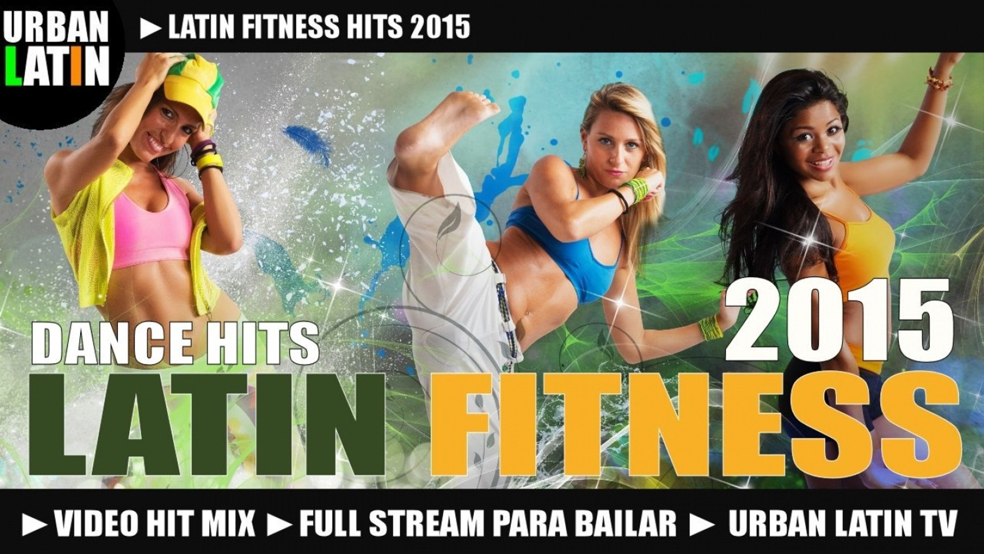 LATIN FITNESS 2015 ► BEST FITNESS DANCE HITS 2015 ► FITNESS DANCE PARTY 2015 ► VIDEO HIT MIX