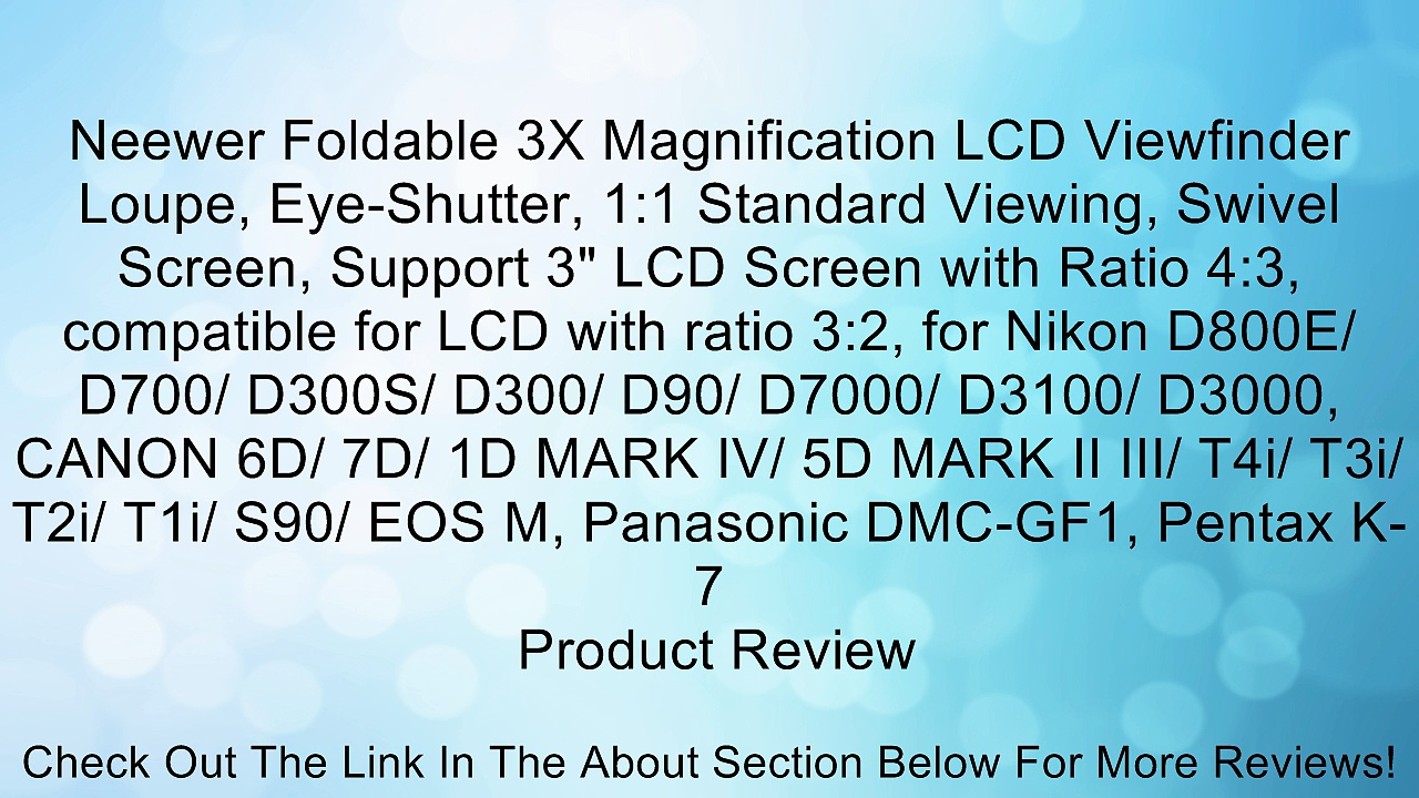 Neewer Foldable 3X Magnification LCD Viewfinder Loupe, Eye-Shutter, 1:1 Standard Viewing, Swivel Screen, Support 3″ LCD Screen with Ratio 4:3, compatible for LCD with ratio 3:2, for Nikon D800E/ D700/ D300S/ D300/ D90/ D7000/ D3100/ D3000, CANON 6D/ 7D/ 1