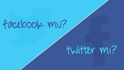 Facebook'u mu Daha Çok Seviyoruz Twitter'i mi