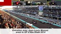 Entretien avec Jean-Louis Moncet avant le GP d'Abu Dhabi 2014