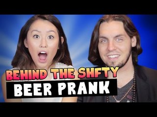 Beer Prank! ~ Behind the SHFTY with Olivia Sui and Christiano Covino