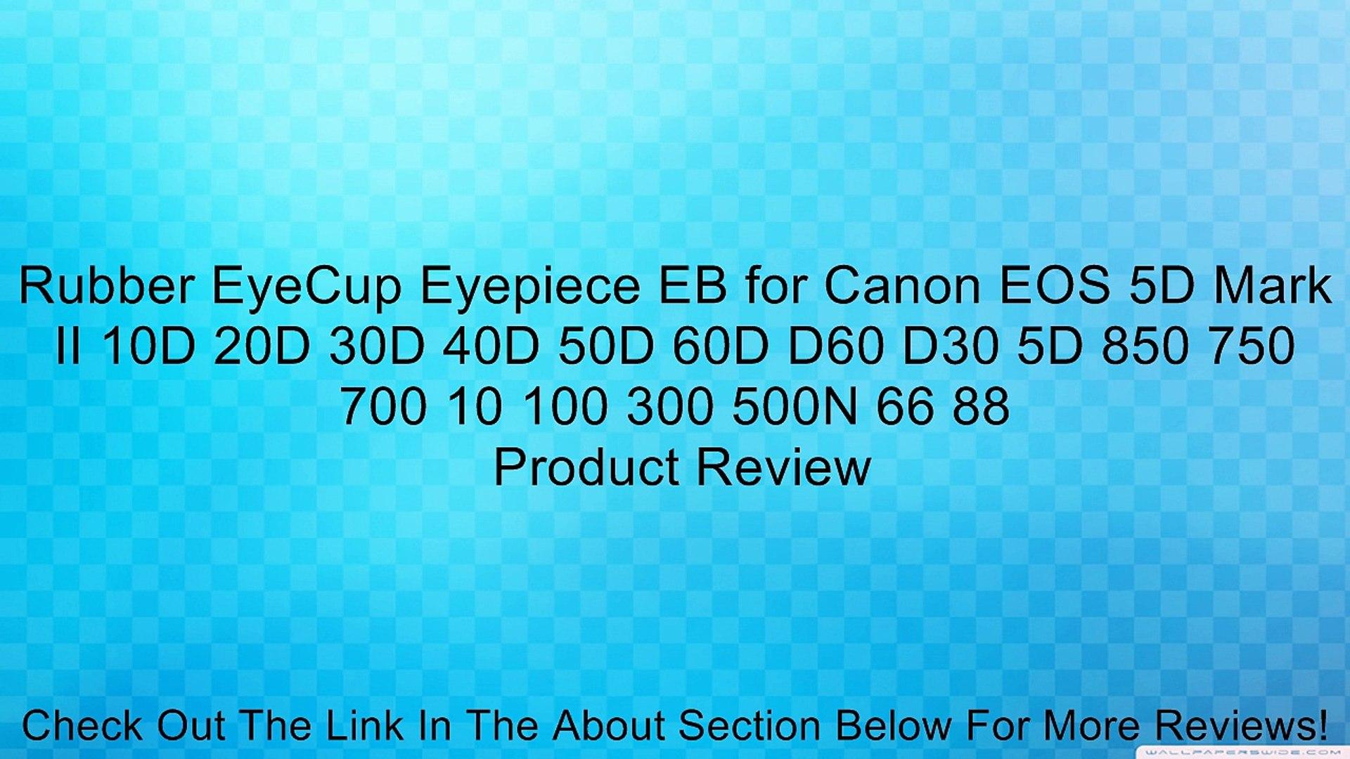 D30 EB Eyecup for CANON EOS EOS 5D,5D MKII,10D,20D,30D,40D,50D,50D D60